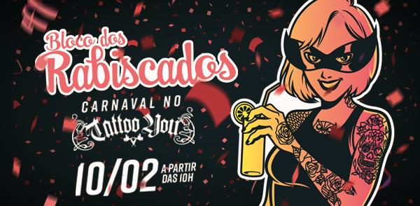PRÉ-Carnaval no Tattoo You! O Bloco dos Rabiscados